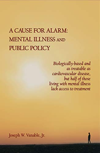 A Cause for Alarm: Mental Illness and Public Policy (English Edition)