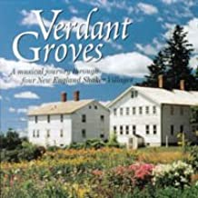 Verdant Groves: A Musical Journey Through Four New England Shaker Villages