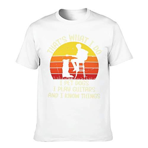 Sommer Herren T-Shirt That What I Do I Pet Dogs I Play Guitars I Know Things Druck Abstrakt Tee Tops White 2XL