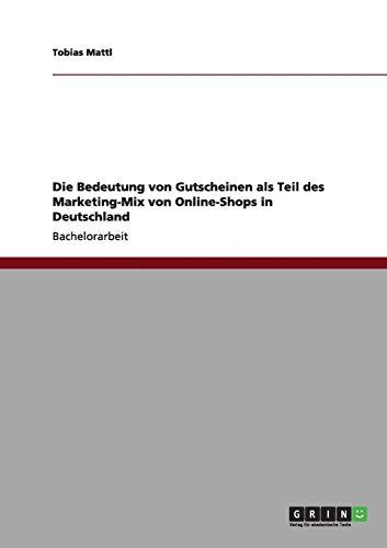 Die Bedeutung von Gutscheinen als Teil des Marketing-Mix von Online-Shops in Deutschland