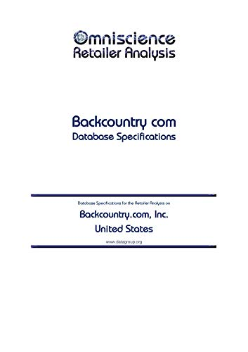 Backcountry.com, Inc. - United States: Retailer Analysis Database Specifications (Omniscience Retailer Analysis - United States Book 9267)