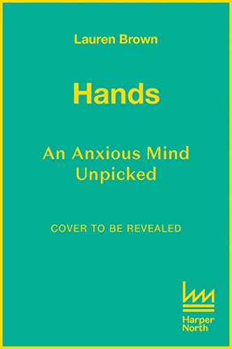 Hands: An Anxious Mind Unpicked (English Edition)
