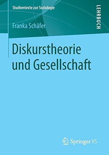 Diskurstheorie und Gesellschaft (Studientexte zur Soziologie)