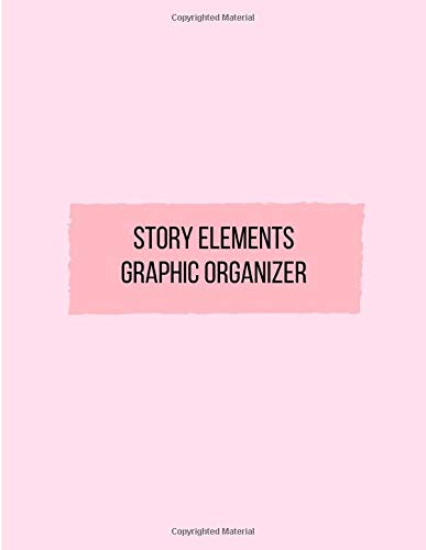 Story Elements Graphic Organizer: for grade 5 student