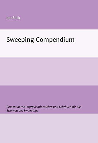 Sweeping Compendium: Eine moderne Improvisationslehre und Lehrbuch zum Erlernen des Sweepings