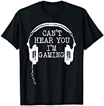 Funny Gamer Gift Headset Can't Hear You I'm Gaming T-Shirt