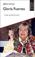 Gloria Fuertes : -- y que ya todo lo amé