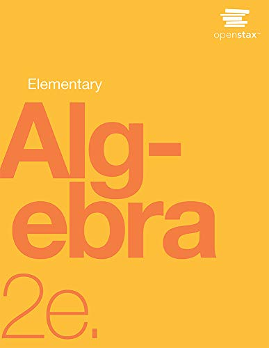 Compare Textbook Prices for Elementary Algebra 2e by OpenStax paperback version, B&W Second Edition ISBN 9781975076467 by OpenStax