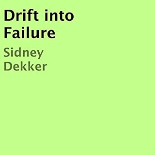 Drift into Failure                   By:                                                                                                                                 Sidney Dekker                               Narrated by:                                                                                                                                 Sidney Dekker                      Length: 7 hrs and 49 mins     2 ratings     Overall 5.0