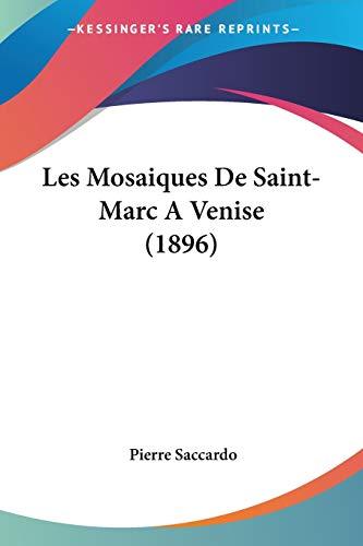 Les Mosaiques De Saint-Marc A Venise (1896) (French Edition)
