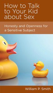 How to Talk to Your Kid about Sex: Honesty and Openness for a Sensitive Subject