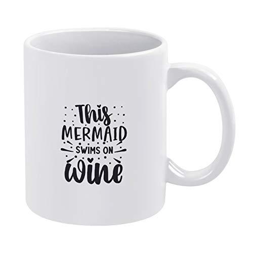 Esta sirena nadó en el vino divertida taza blanca con texto humorístico inspirador para mujeres, adultos, mamá, papá, él y amigos, hermano, niños, madres, día del padre, cumpleaños, Navidad, 11 onzas