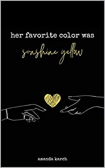 Her Favorite Color Was Sunshine Yellow by [Amanda Karch]