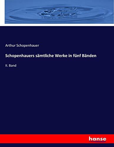 Schopenhauers sämtliche Werke in fünf Bänden: II. Band