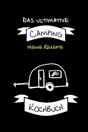 """""""Meine Rezepte"""" - Das ultimative Camping Kochbuch: Notizbuch für Rezepte mit Camping Wohnwagen Motiv - Buch, Heft, Block, 120 Seiten kariert für Deine ... und Grillen - Zubehör für den Wohnwagen"""