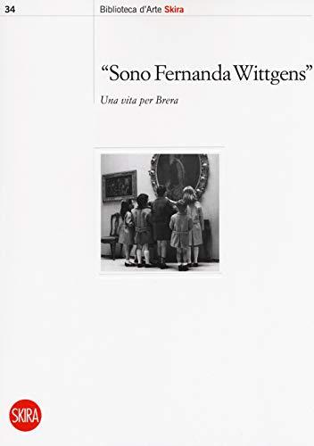 «Sono Fernanda Wittgens». Una vita per Brera