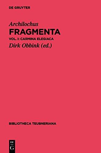 Fragmenta: Carmina Elegiaca (Bibliotheca scriptorum Graecorum et Romanorum Teubneriana) (Ancient Greek Edition)