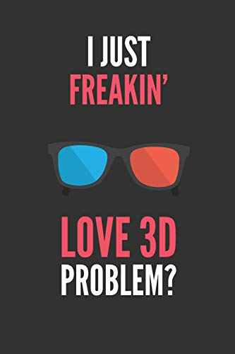 I Just Freakin' Love 3D: 3D Glasses Lover's Lined Notebook Journal 110 Pages Great Gift