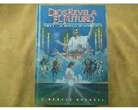 Dios Revela El Futura Tomo 1 El Mensaje De Daniel (God Cares: Message of Daniel (Spanish), Volume 1)
