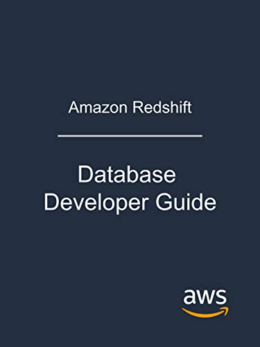 Amazon Redshift: Database Developer Guide (English Edition)