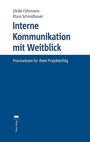 Interne Kommunikation mit Weitblick: Praxiswissen für Ihren Projekterfolg