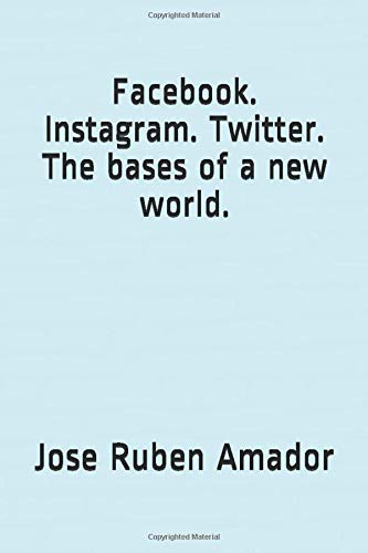 Facebook. Instagram. Twitter. The bases of a new world. ((Smartphone, Video games, Google, Cameras))