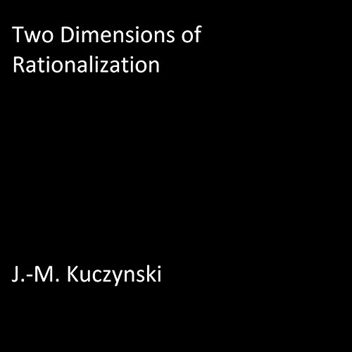 Two Dimensions of Rationalization audiobook cover art