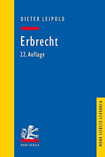 Erbrecht: Ein Lehrbuch mit Fällen und Kontrollfragen: Ein Lehrbuch Mit Fallen Und Kontrollfragen (Mohr Lehrbuch)