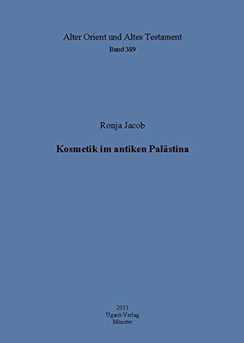 Kosmetik im antiken Palästina (Alter Orient und Altes Testament, Band 389)