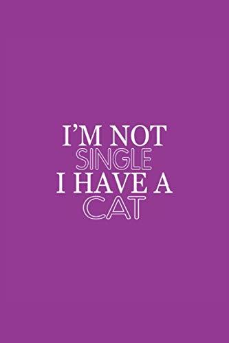 No soy soltero, tengo gato, cuaderno: Gran idea para un regalo para los amantes de los gatos con sentido del humor. Ideal para cumpleaños, día del padre, día de la madre y todas las demás ocasiones.