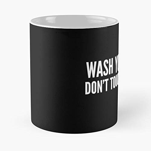 - Wash Your Ha-nds Don't Touch Face Classic Mug Novelty Ceramic Cups 11oz, Unique Birthday And Holiday Gifts For Mom Mother Father.
