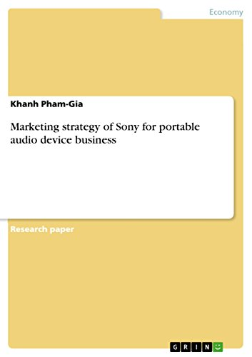 Marketing strategy of Sony for portable audio device business (English Edition)