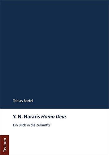 Yuval Noah Hararis Homo Deus: Ein Blick in die Zukunft? (Tectum - Masterarbeiten)