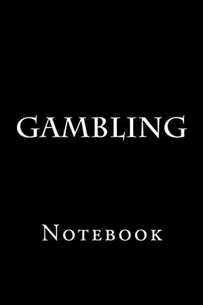 Gambling: Notebook