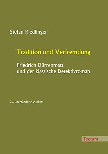 Tradition und Verfremdung. Friedrich Dürrenmatt und der klassische Detektivroman