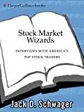 Stock Market Wizards: Interviews with America's Top Stock Traders (English Edition)