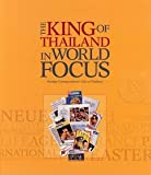 The King Of Thailand In World Focus - FOREIGN CORRESPONDENTS' CLUB OF THAILAND (FCCT)