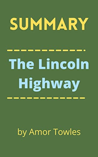 Summary Of The Lincoln Highway : A …