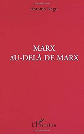 Marx au-delà de Marx: Cahiers du travail sur les Grundrisse
