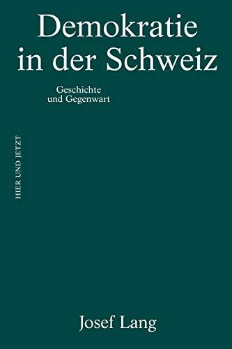 Demokratie in der Schweiz: Geschichte und Gegenwart (German Edition)