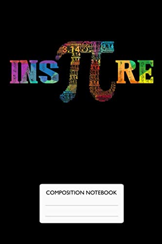 Inspire - Composition Notebook: Nifty Wide Lined Paper Notebook Journal | Wide Blank Lined Workbook for Home School College Writing Notes, Pi Journal Math Teacher Pi National Day