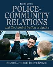 Police Community Relations and The Administration of Justice 8th (eighth) edition