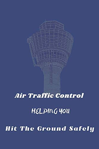 Air Traffic Control Helping You Hit The Ground Safely: Funny Air Traffic Controller Gift For Coworker And Family Member