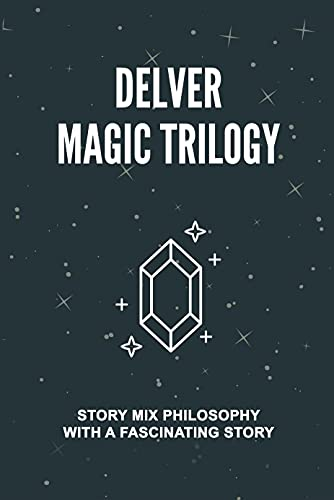 Delver Magic Trilogy: Story Mix Philosophy With A Fascinating Story: Explore The Power Of Balance (English Edition)