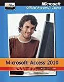 Examination 77-885 Microsoft Access 2010 (11) by Course, Microsoft Official Academic [Paperback (2011)]