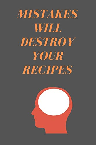 Best Price! Mistakes Will Destroy Your RECIPES: All Purpose  Recipes  6x9 Blank Lined Formated Cook...