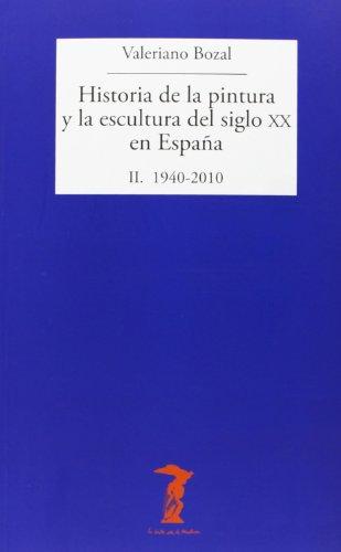Historia de la pintura y la escultura del siglo XX en España: II. 1940-2010 (La balsa de la Medusa)