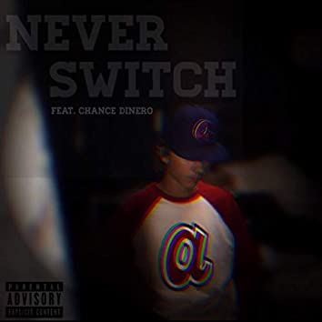 Never Switch