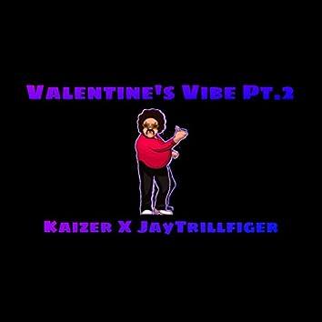 Valentines Vibe Pt.2