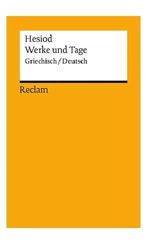 Werke und Tage: Griech. /Dt. (Reclams Universal-Bibliothek)